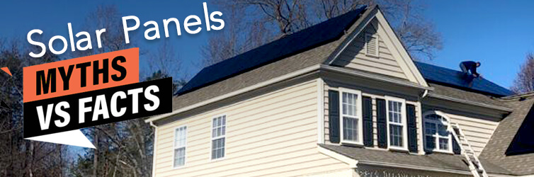 Solar Panels – Facts vs. Myths